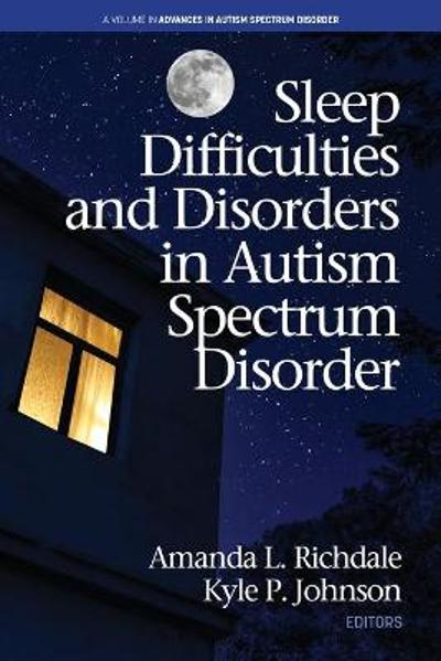 Sleep Difficulties and Disorders in Autism Spectrum Disorder - Amanda L Richdale