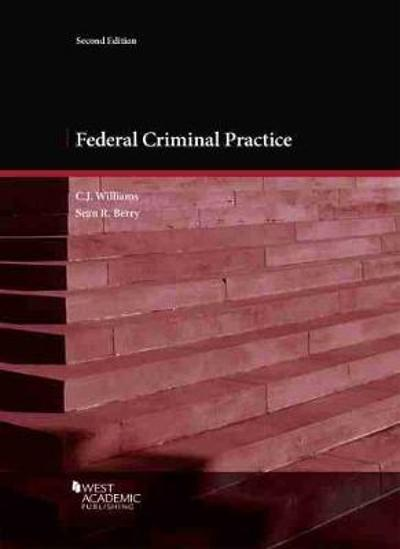 Federal Criminal Practice - C. J. Williams