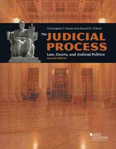 The Judicial Process - Christopher P. Banks