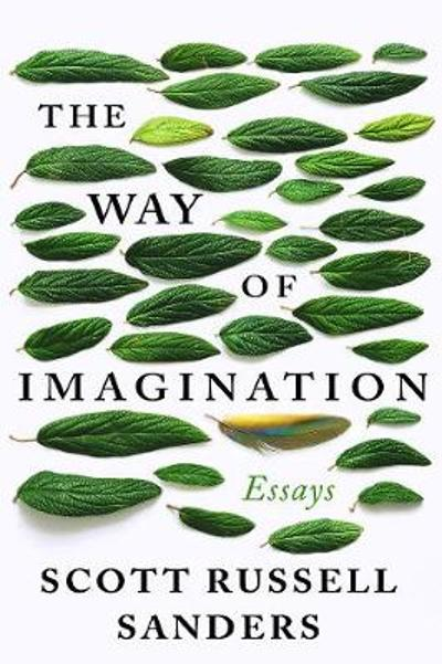 The Way of Imagination - Scott Russell Sanders