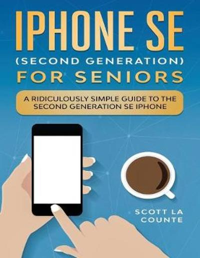 iPhone SE for Seniors - Scott La Counte