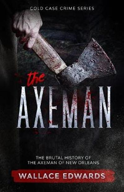 The Axeman - Wallace Edwards