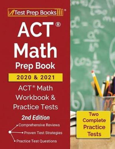 ACT Math Prep Book 2020 and 2021 - Test Prep Books