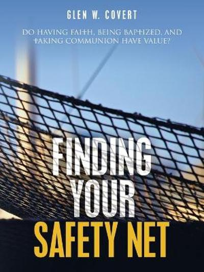Finding Your Safety Net - Glen W Covert