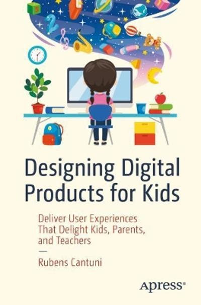 Designing Digital Products for Kids - Rubens Cantuni
