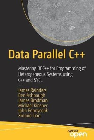 Data Parallel C++ - James Reinders