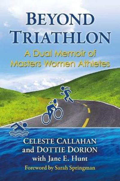 Triathlon and Transformation - Celeste Callahan