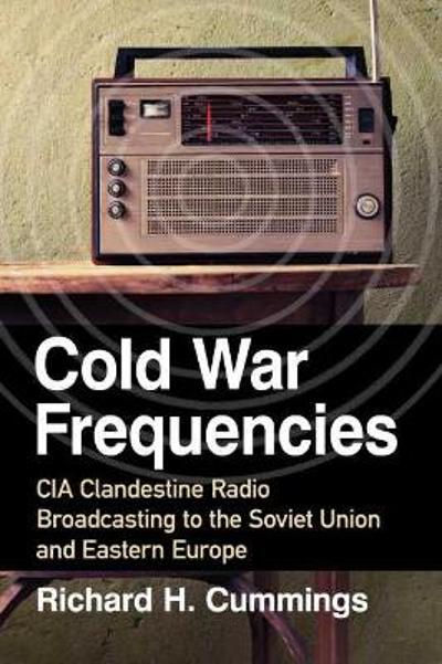 Cold War Frequencies - Richard H. Cummings