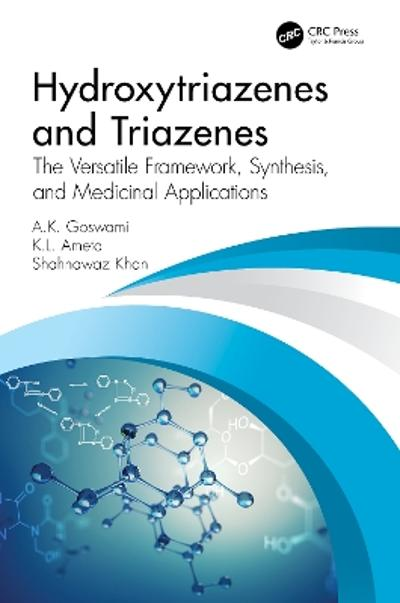 Hydroxytriazenes and Triazenes - A.K. Goswami