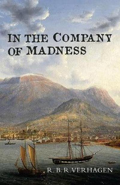 In the Company of Madness - Robert Benjamin Rex Verhagen