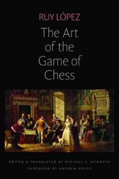 The Art of the Game of Chess - Ruy Lopez