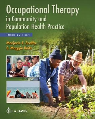 Occupational Therapy in Community and Population Health Practice - Marjorie E. Scaffa