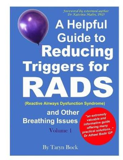 A Helpful Guide to Reducing Triggers for RADS (Reactive Airways Dysfunction Syndrome) and Other Breathing Issues Volume 1 - Taryn Bock