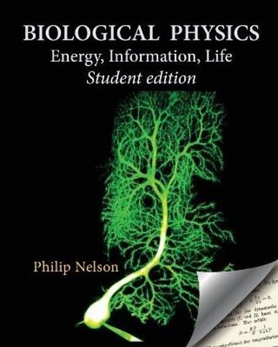 Biological Physics Student Edition - Philip Nelson