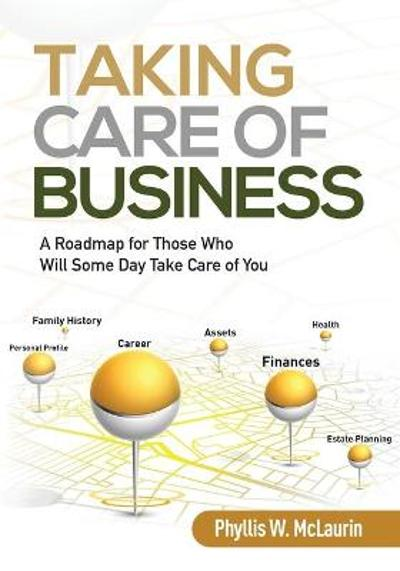 Taking Care of Business - Phyllis W McLaurin