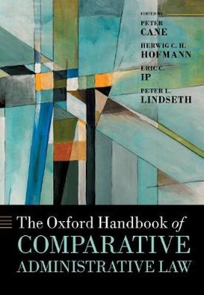 The Oxford Handbook of Comparative Administrative Law - Peter Cane