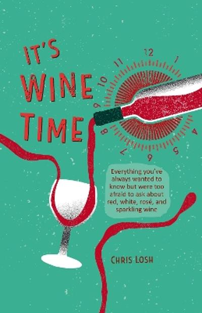 It's Wine Time - Chris Losh