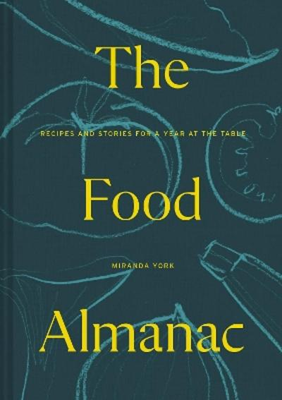 The Food Almanac - Miranda York