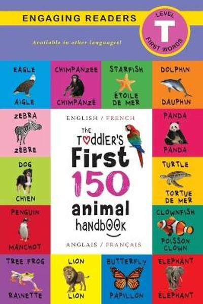The Toddler's First 150 Animal Handbook - Ashley Lee