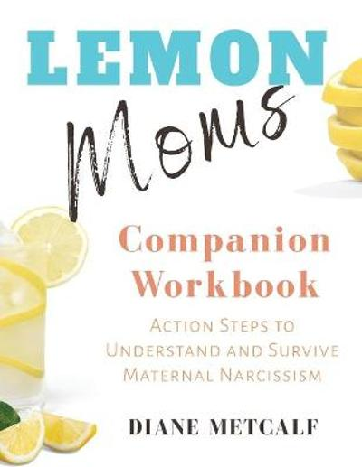 Lemon Moms Companion Workbook - Diane Metcalf