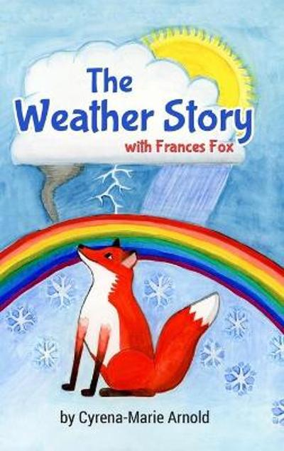 The Weather Story - Cyrena-Marie Arnold