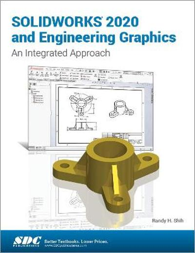 SOLIDWORKS 2020 and Engineering Graphics - Randy Shih