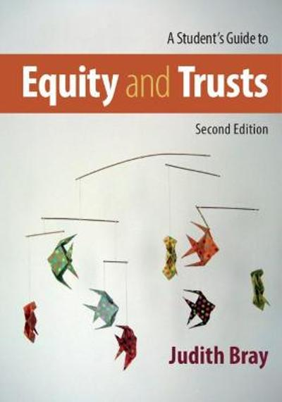 A Student's Guide to Equity and Trusts - Judith Bray