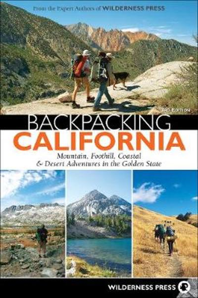 Backpacking California - Wilderness Press