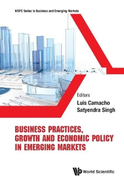 Business Practices, Growth And Economic Policy In Emerging Markets - Satyendra Singh