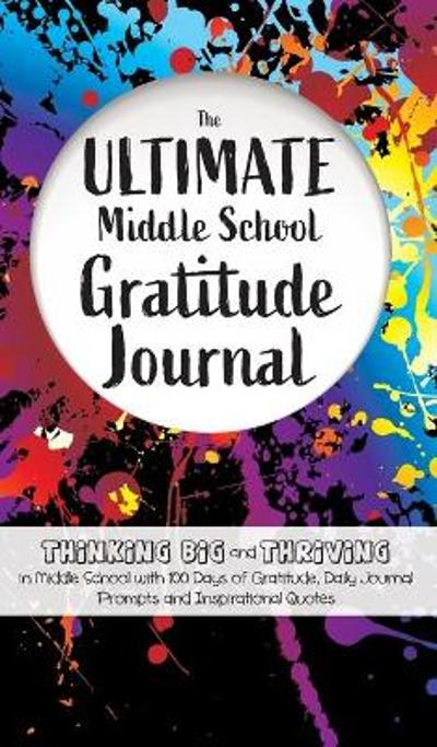 The Ultimate Middle School Gratitude Journal - Gratitude Daily