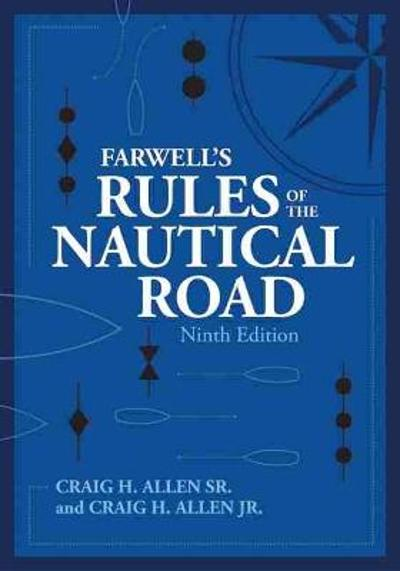 Farwell's Rules of the Nautical Road - Craig H. Allen Sr.