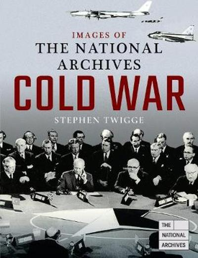 Images of The National Archives: Cold War - Stephen Twigge