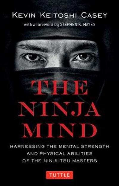 The Ninja Mind - Kevin Keitoshi Casey