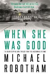 When She Was Good - Michael Robotham
