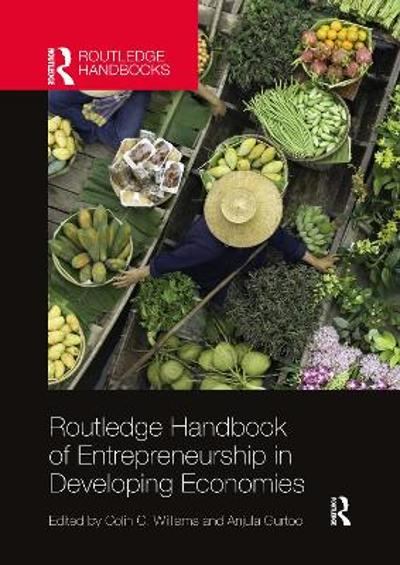Routledge Handbook of Entrepreneurship in Developing Economies - Colin C. Williams