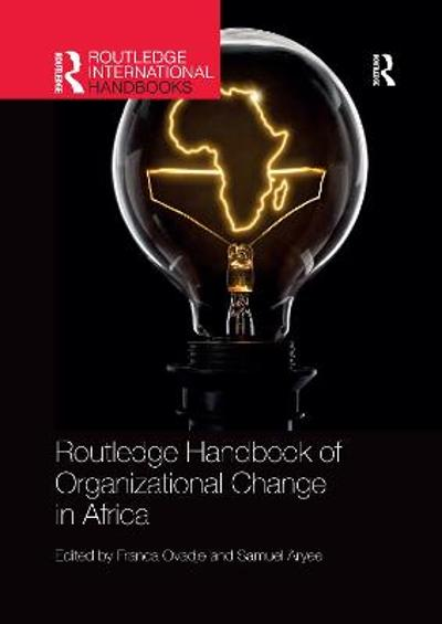 Routledge Handbook of Organizational Change in Africa - Franca Ovadje