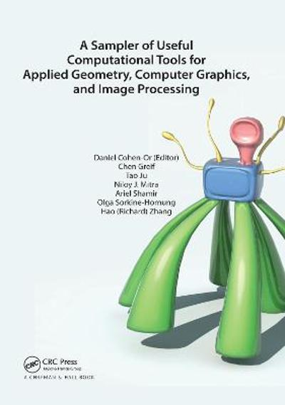 A Sampler of Useful Computational Tools for Applied Geometry, Computer Graphics, and Image Processing - Daniel Cohen-Or