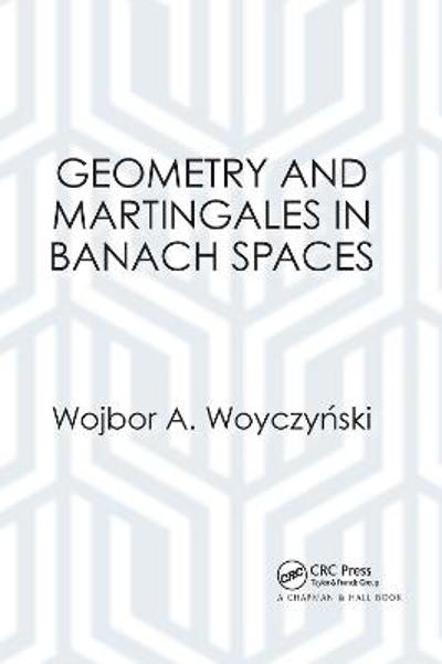 Geometry and Martingales in Banach Spaces - Wojbor A. Woyczynski