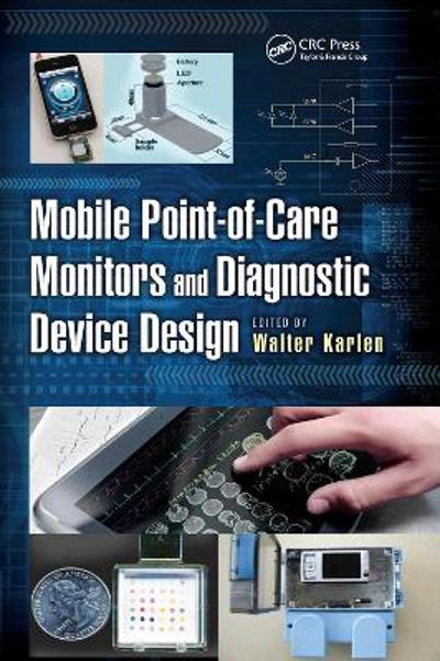 Mobile Point-of-Care Monitors and Diagnostic Device Design - Walter Karlen