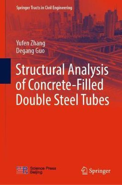 Structural Analysis of Concrete-Filled Double Steel Tubes - Yufen Zhang