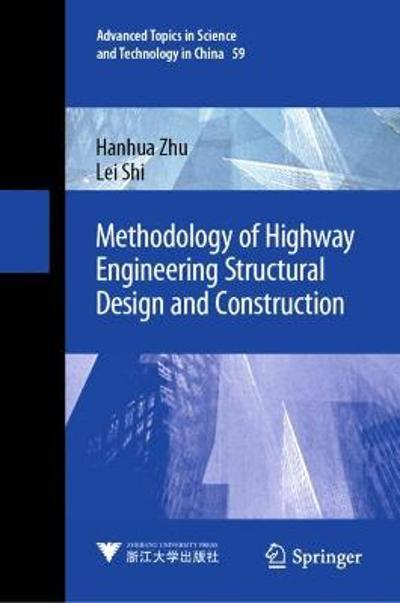 Methodology of Highway Engineering Structural Design and Construction - Hanhua Zhu