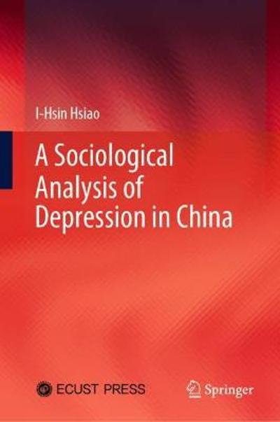 A Sociological Analysis of Depression in China - I-Hsin Hsiao