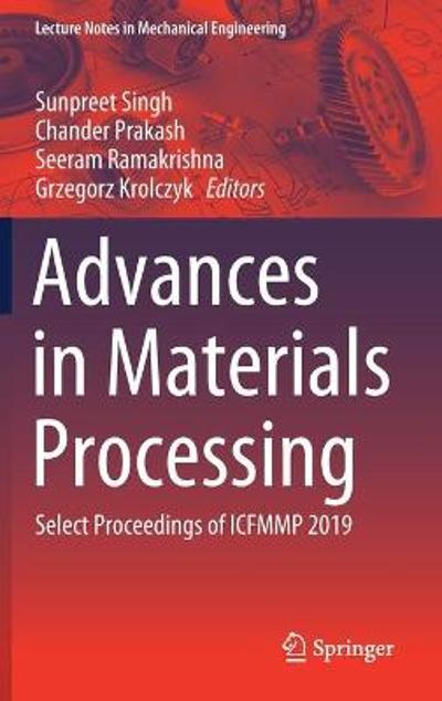 Advances in Materials Processing - Sunpreet Singh
