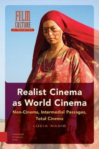 Realist Cinema as World Cinema - L cia Nagib
