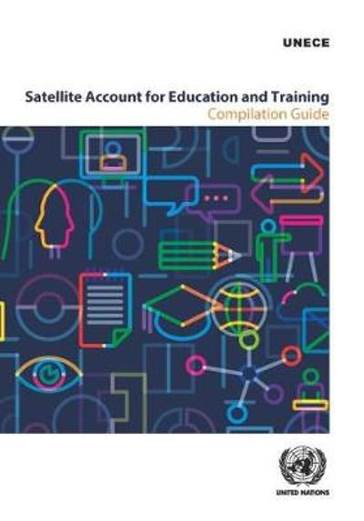 Satellite account for education and training - United Nations: Economic Commission for Europe