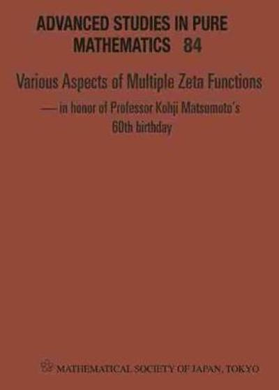 Various Aspects Of Multiple Zeta Functions - In Honor Of Professor Kohji Matsumoto's 60th Birthday - Proceedings Of The International Conference - Hidehiko Mishou
