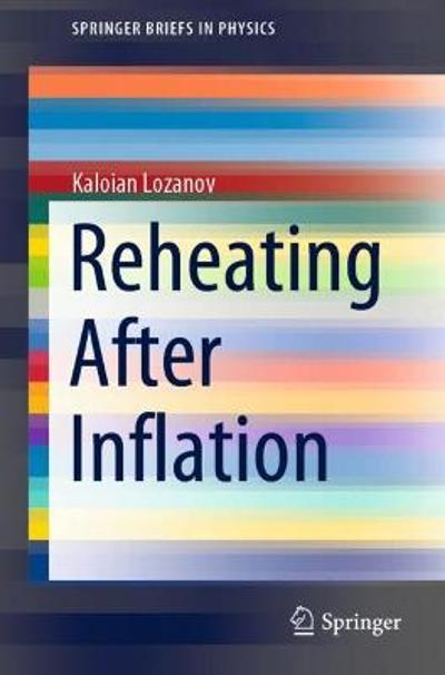 Reheating After Inflation - Kaloian Lozanov