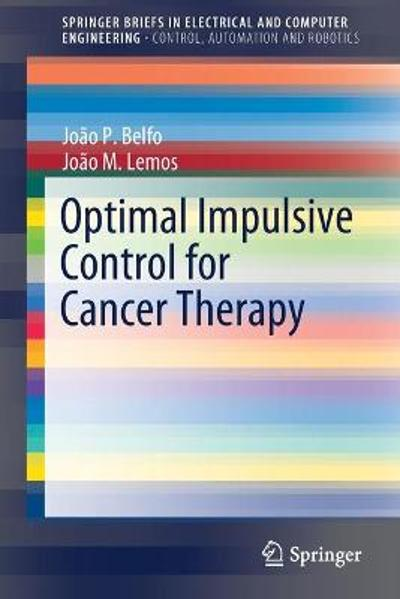 Optimal Impulsive Control for Cancer Therapy - Joao P. Belfo