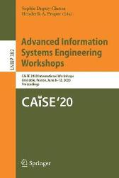 Advanced Information Systems Engineering Workshops - Sophie Dupuy-Chessa Henderik A. Proper