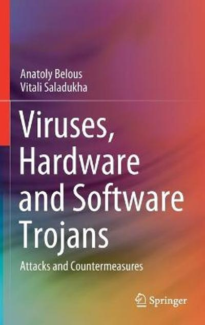 Viruses, Hardware and Software Trojans - Anatoly Belous